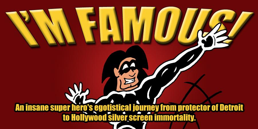 I'm Fmaous! 900 wide