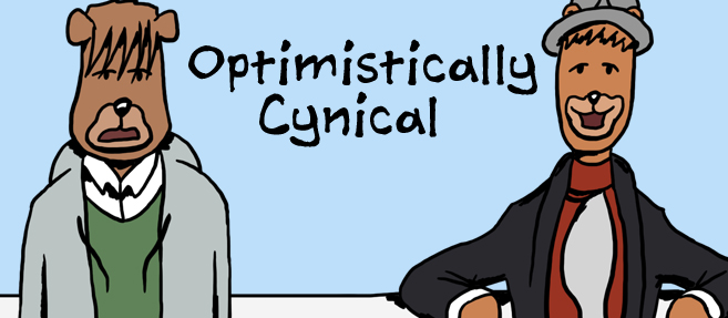 Optimistically Cynical large