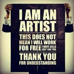 artists don't work for free