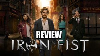 Iron Fist Season One Review