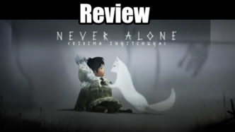 Never Alone - Kisima Inŋitchuŋa - Review
